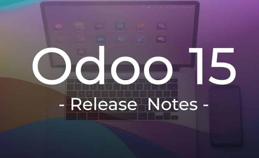 Odoo 15 Realse Notes